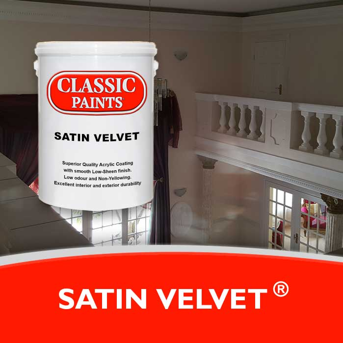 Pure Acrylic, Velvet Matt finish with the same high qualities as Satin Sheen.